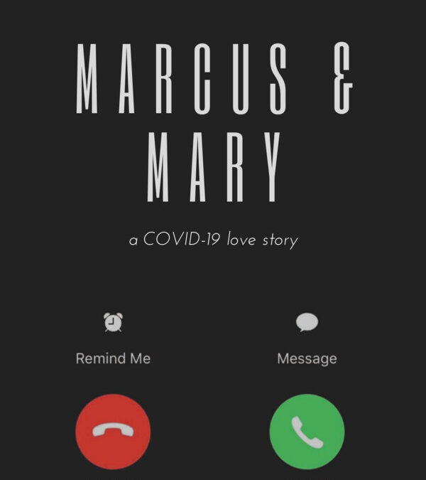 A COVID-19 LOVE STORY – Marcus & Mary