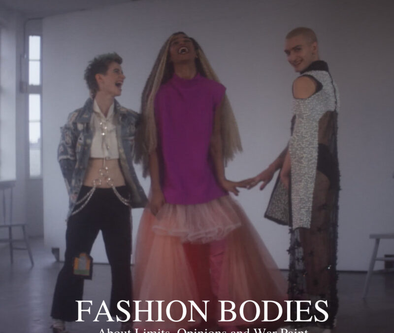 Fashion Bodies- About Limits, Opinions and War Paint