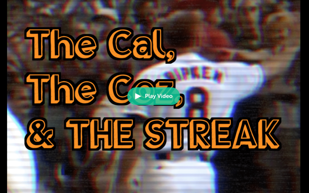 The Cal, The Coz,and The Streak